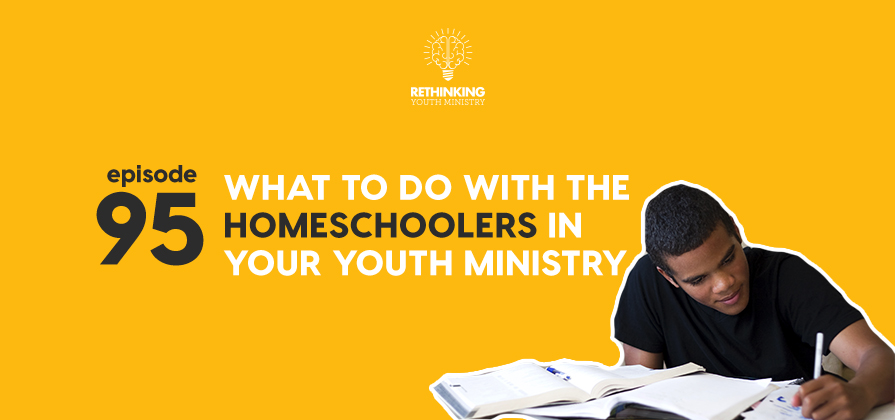 RYM 095: What To Do With The Homeschoolers In Your Youth Group